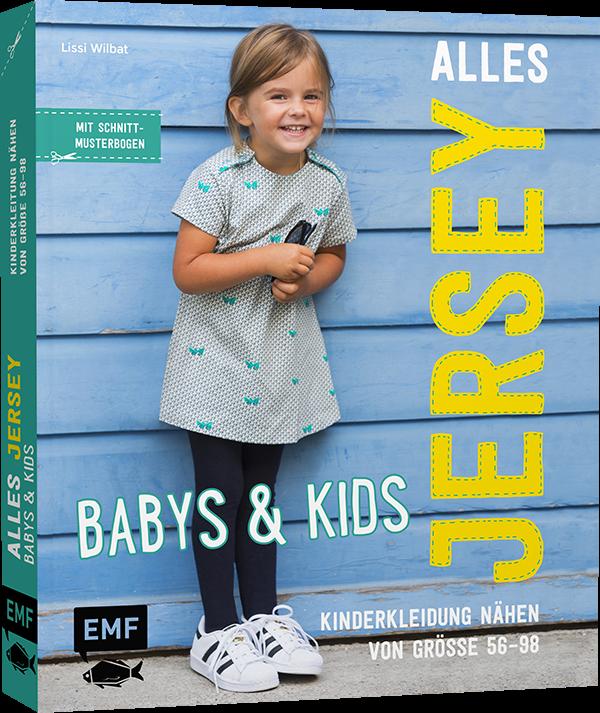 Alles Jersey – Babys & Kids Kinderkleidung nähen Größe 56–98